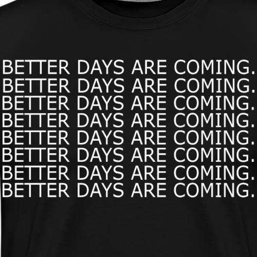 Bestseller bessere tage werden kommen - Männer Premium T-Shirt