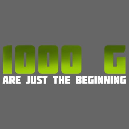 1000 G are just the beginning - Männer Premium T-Shirt