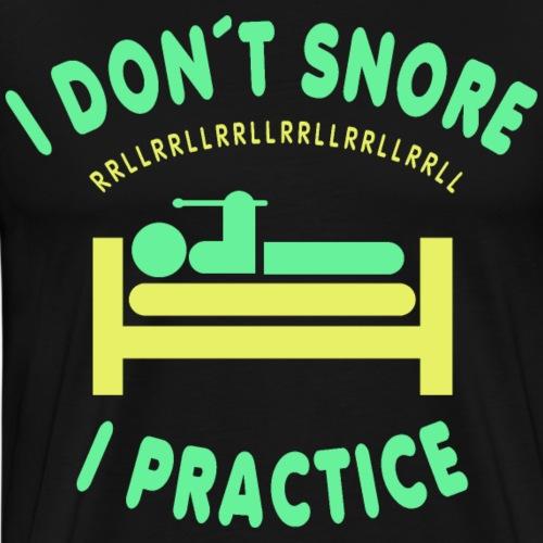 I DON T SNORE I PRACTICE - Drummer - Männer Premium T-Shirt