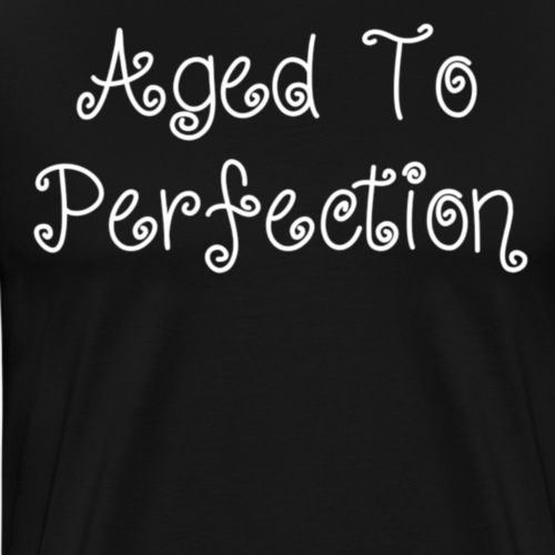 Aged to perfection - Mannen Premium T-shirt