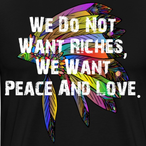 We want peace and love - Mannen Premium T-shirt
