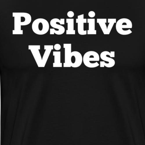 Positive vibes - Mannen Premium T-shirt
