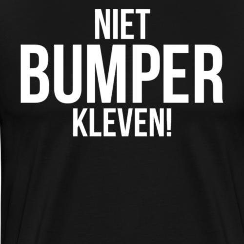 Niet bumper kleven - Mannen Premium T-shirt