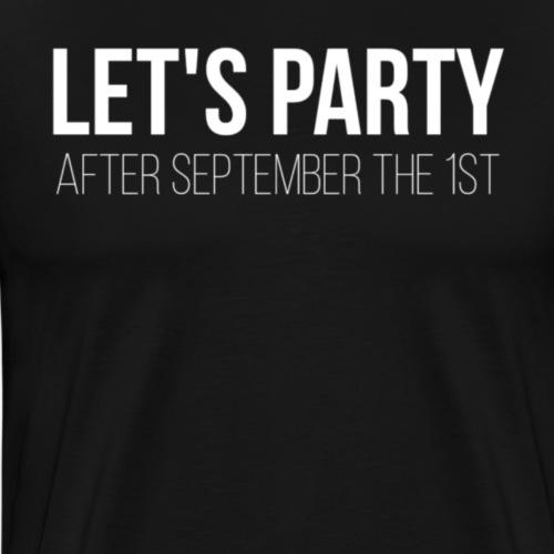 Let's Party - Mannen Premium T-shirt