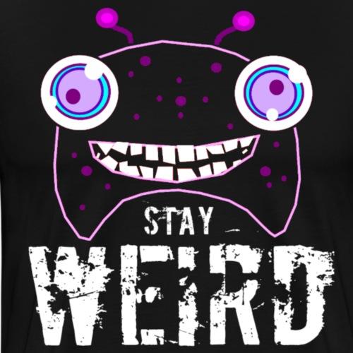 Stay weird - Mannen Premium T-shirt