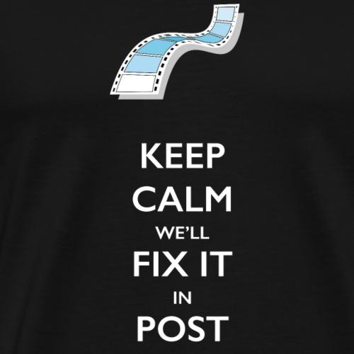 Keep calm, we'll fix it in post! - Men's Premium T-Shirt
