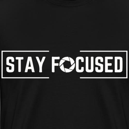 Stay focused - Men's Premium T-Shirt