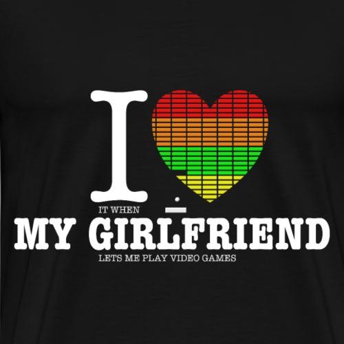 I Love My Girlfriend She Lets Me Play Video Games - Männer Premium T-Shirt
