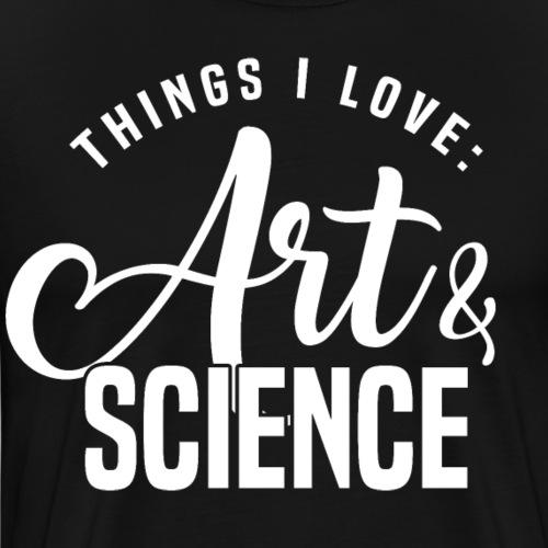 Kunst und Wissenschaft - Dinge, die ich LIEBE! - Männer Premium T-Shirt