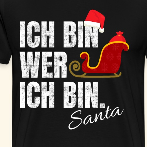 Lustiger Weihnachtsmann Spruch Ich bin wer ich bin - Männer Premium T-Shirt