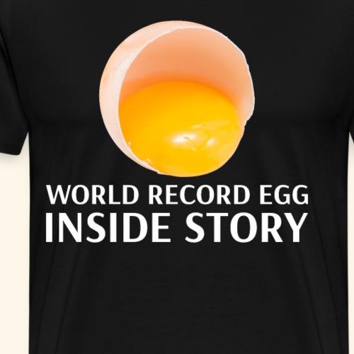 Weltrekord Ei Inside Story zeigt die Wahrheit :) - Männer Premium T-Shirt
