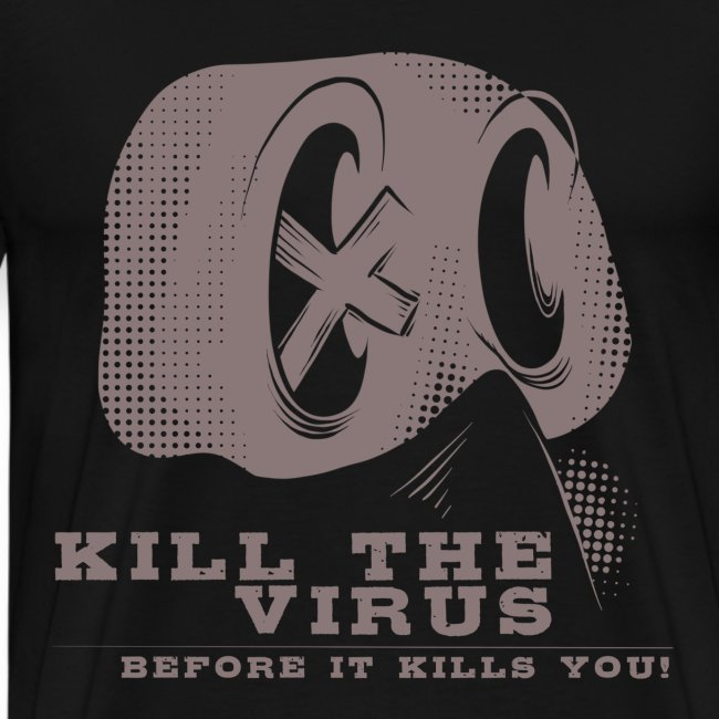 Kill the Virus, before it kills you!