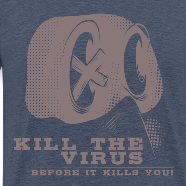 Kill the Virus, before it kills you!