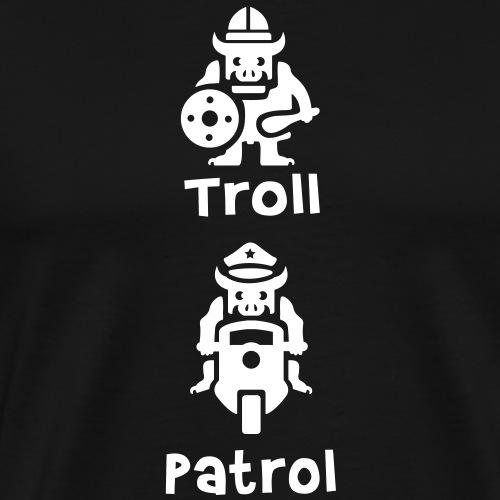 Troll Patrol (pas-troll) - T-shirt Premium Homme