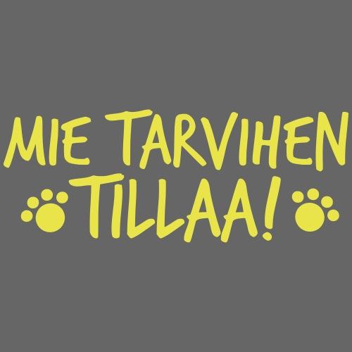 Mie Tarvihen Tillaa - Miesten premium t-paita