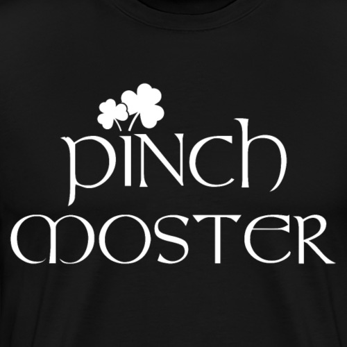 Pinch Moster St. Patricks Day