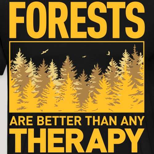 Forests are better than any Therapy! Wald Natur - Männer Premium T-Shirt