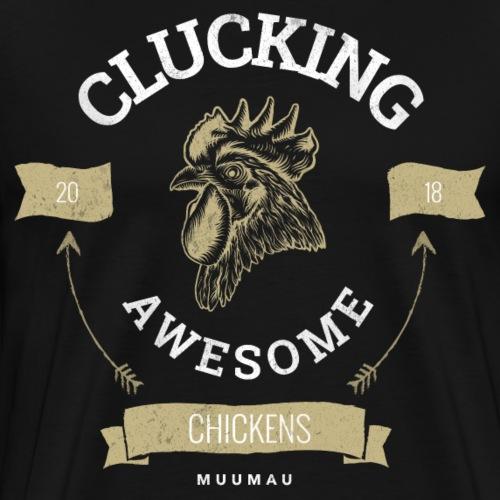 Clucking Awesome - Miesten premium t-paita