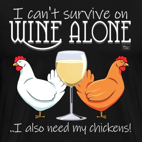 Wine Alone Chickens Ii - Miesten premium t-paita