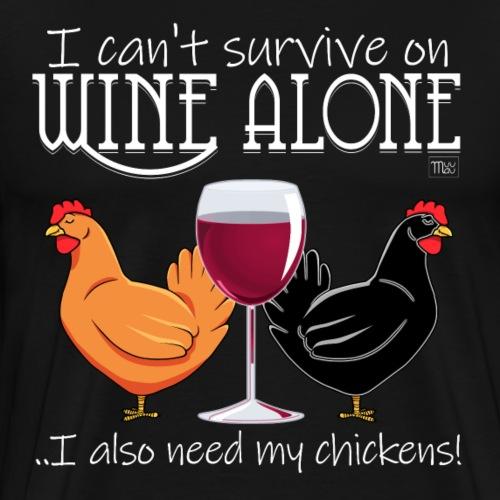 Wine Alone Chickens - Miesten premium t-paita