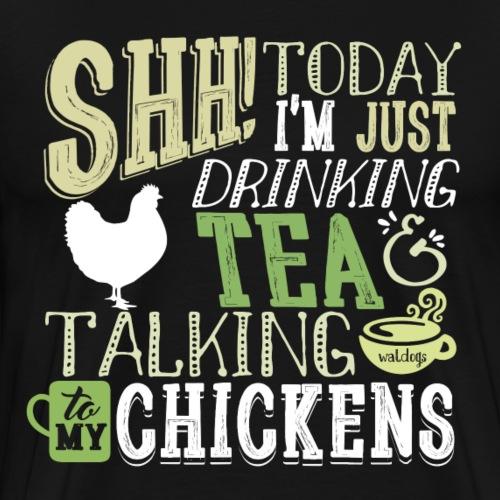 SHH Tea & Chickens - Miesten premium t-paita