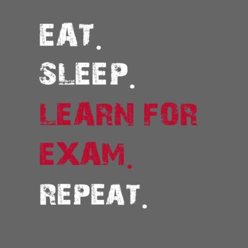 eat sleep learn for exam - fun University Student - Männer Premium T-Shirt