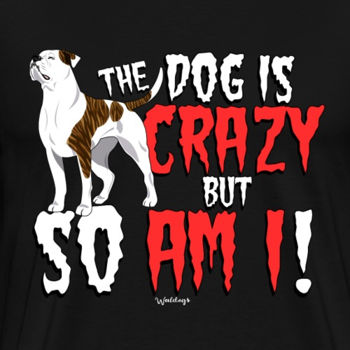 American Bulldog Crazy - Men's Premium T-Shirt