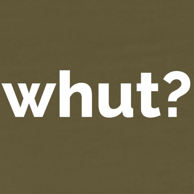 Whut?