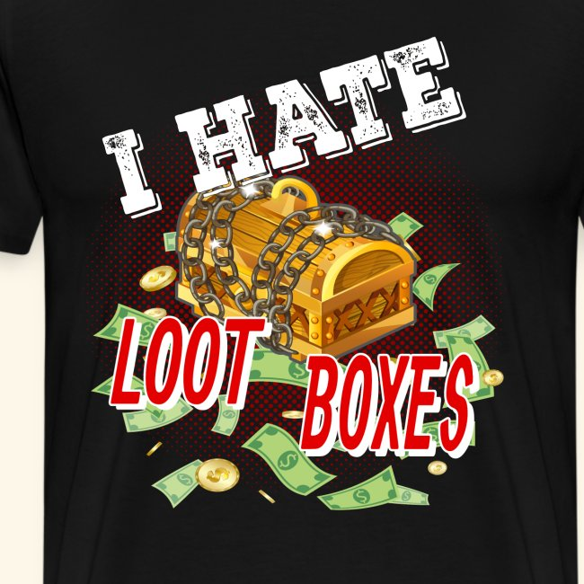Gamer Gaming I Hate Loot Box Zocker zocken