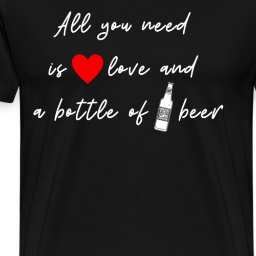 All you need is love and and a beer. - Männer Premium T-Shirt
