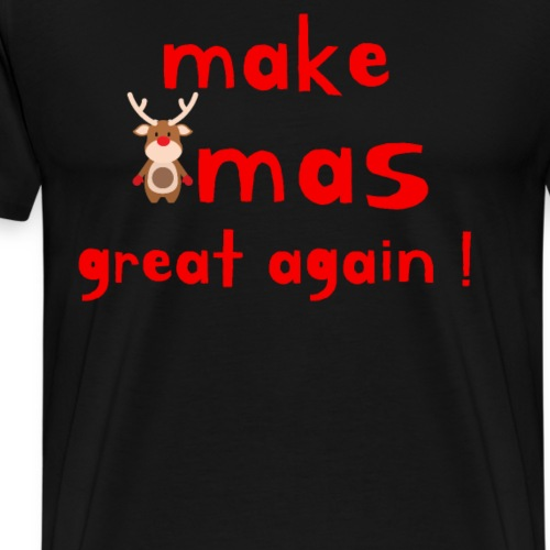 Make Xmas great again. Weihnachten wird super. - Männer Premium T-Shirt
