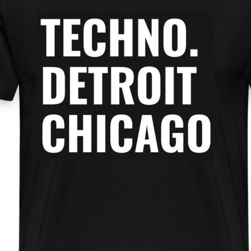 Techno Detroit Chicago - Männer Premium T-Shirt