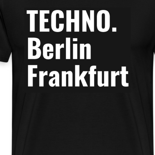 Techno Berlin Frankfurt - Männer Premium T-Shirt