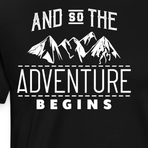 And So The Adventure Begins - Männer Premium T-Shirt