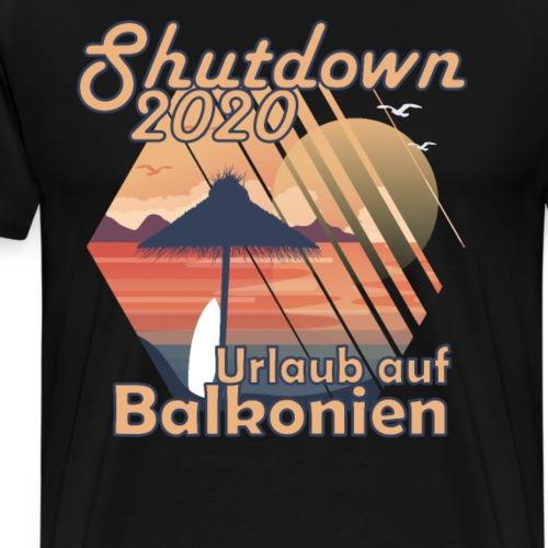 Urlaub 2020 Shutdown Quarantäne Covid Lockdown - Männer Premium T-Shirt