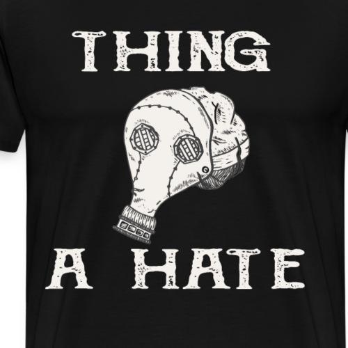 Things I Hate Covid Quaratäne Maske Virus CRN - Männer Premium T-Shirt