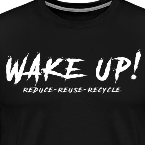 Réveille-toi ! Réduis,réutilise&recycle - B - Men's Premium T-Shirt