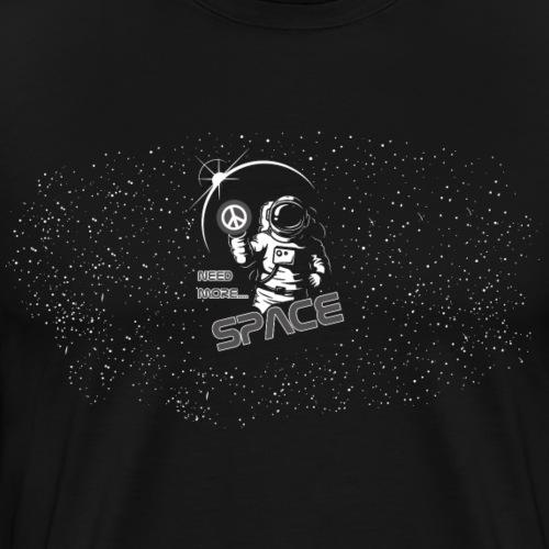 T-Shirt NEED MORE SPACE - Coole Geschenkidee - Männer Premium T-Shirt