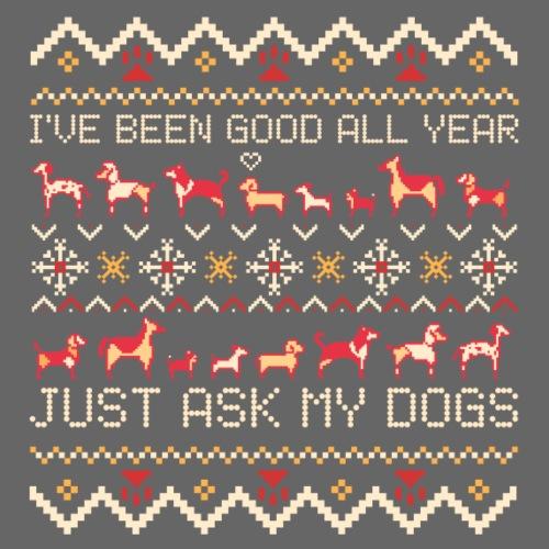 Just ask My Dogs - Miesten premium t-paita