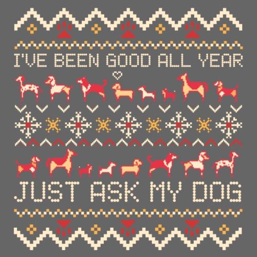 Just ask My Dog - Miesten premium t-paita