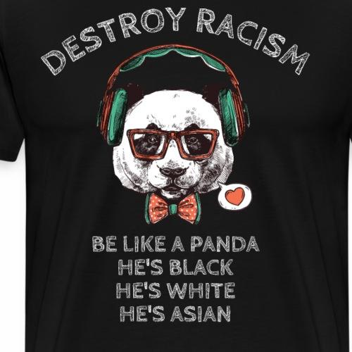 Destroy Racism Shirt Anti Rassismus Gegen Rechts - Männer Premium T-Shirt