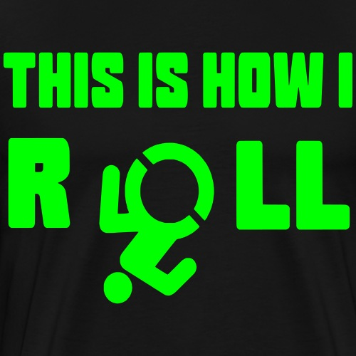 This is how i roll 007 - Mannen Premium T-shirt
