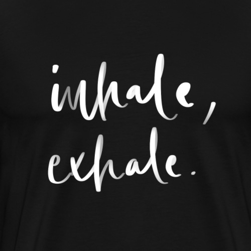 Inhale Exhale Lettering