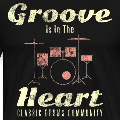 Groove is in the heart - Drummer Shirt - Männer Premium T-Shirt