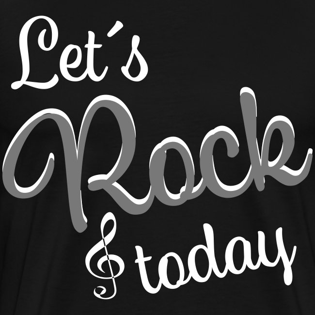 Let´s Rock today - Party Musik Abfeiern Spaß haben