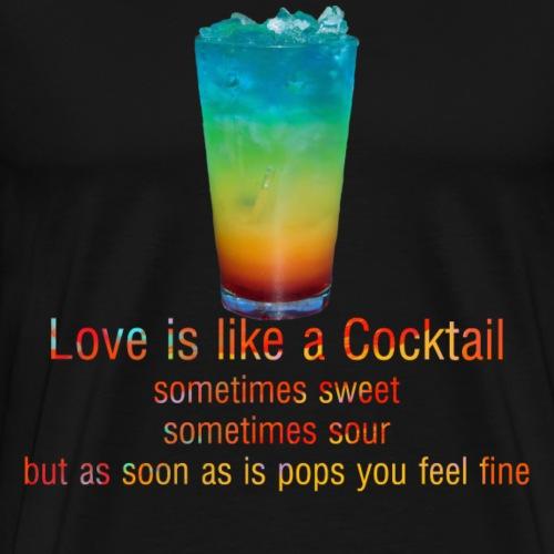 Love is like a Cocktail - Männer Premium T-Shirt