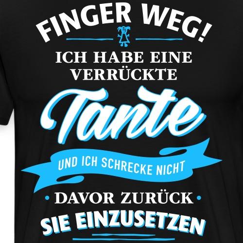 Finger weg! verrückte Tante Verwandte Familie Kind - Männer Premium T-Shirt