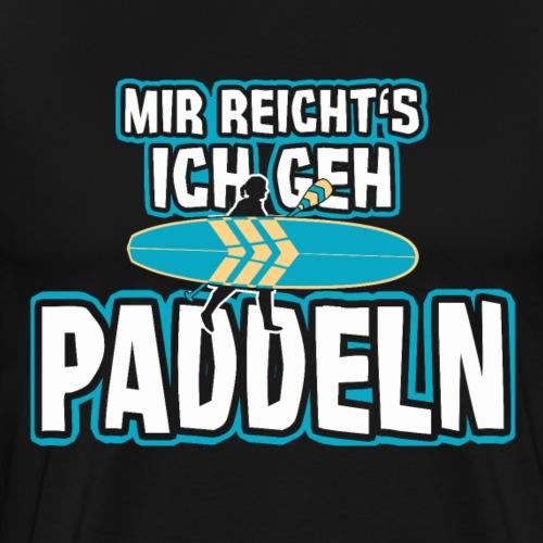 Mir reicht's... Stand Up Paddle Geschenk Lustig - Männer Premium T-Shirt