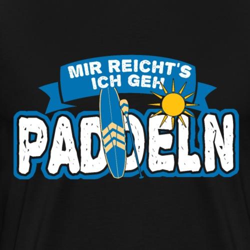 Mir reicht's ich geh PADDELN - Stand Up Paddling - Männer Premium T-Shirt