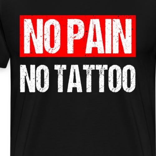 No Pain No Tattoo Tätowiert Lustige Sprüche